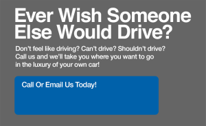 Ever wish someone else would drive?